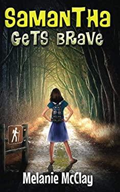 Samantha Gets Brave (Brave Samantha Series)