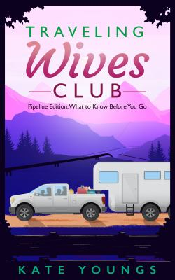 Traveling Wives Club: Pipeline Edition: What to Know Before You Go