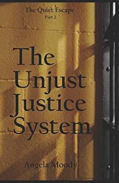 The Unjust Justice System: The Quiet Escape Part 2