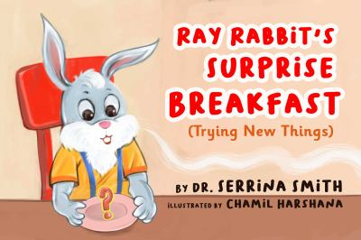 Ray Rabbit's Surprise Breakfast (Trying New Things)