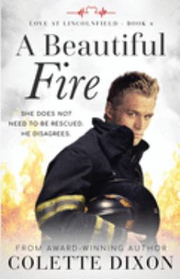 A Beautiful Fire (Love at Lincolnfield)