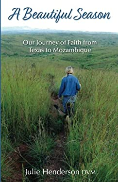 A Beautiful Season: Our Journey of Faith from Texas to Mozambique
