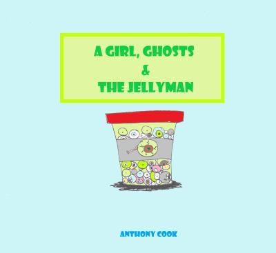 A Girl, Ghosts & The Jellyman
