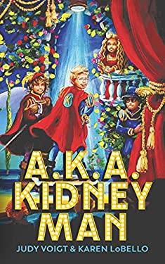 A.K.A. Kidney Man