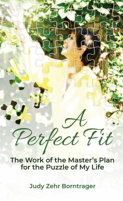 A Perfect Fit: The Work of the Masters Plan for the Puzzle of My Life