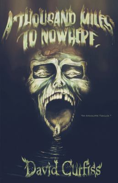 A Thousand Miles to Nowhere: An Apocalypse Thriller