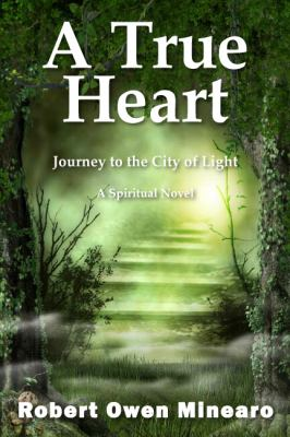 A True Heart: Journey to the City of Light
