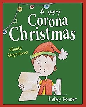 A Very Corona Christmas: Santa Stays Home