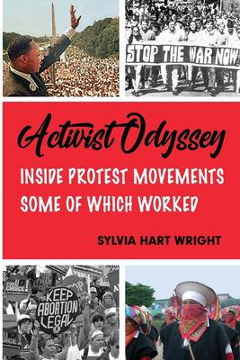 Activist Odyssey: Inside Protest Movements, Some of Which Worked
