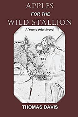 Apples for the Wild Stallion