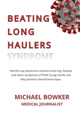 BEATING LONG HAULERS: World's top physicians explain brain fog, fatigue and other symptoms of PASC (Long Covid) and why patients should have hope.