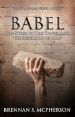 Babel: The Story of the Tower and the Rebellion of Man (Fall of Man)