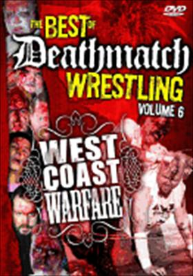 Best of Deathmatch Wrestling 6: West Coast Warfare