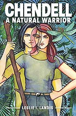 CHENDELL: A Natural Warrior (A CHENDELL Adventure)