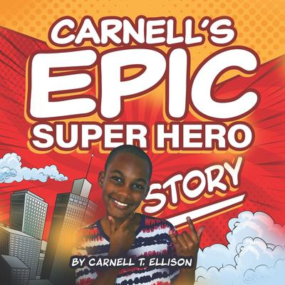 Carnell's Epic Super Hero Story