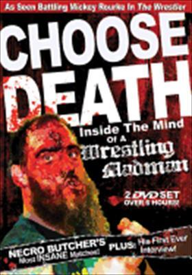 Choose Death: Inside the Mind of a Wrestling Madman