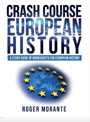 Crash Course European History: A Study Guide of Worksheets for European History