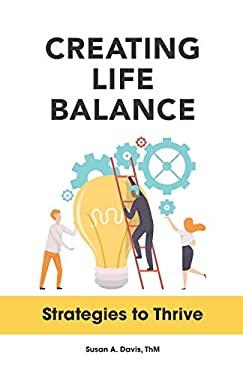 Creating Life Balance: Strategies to Thrive
