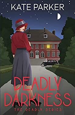 Deadly Darkness: A World War II Mystery