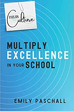 Eyes on Culture: Multiply Excellence in Your School