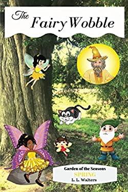 Fairy Wobble: Garden of the Seasons - Spring