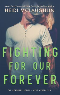 Fighting For Our Forever (The Beaumont Series: Next Generation)