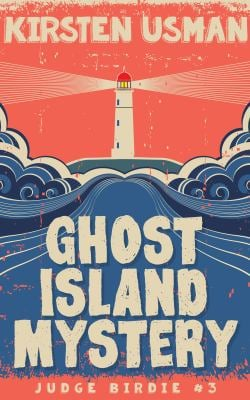 Ghost Island Mystery: An Adventure Mystery Book Series for Kids (Judge Birdie)