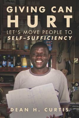 Giving Can Hurt: Let's Move People to Self-Sufficiency