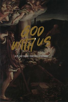 God With Us: 25 Christ-Centered Devotionals for Christmas