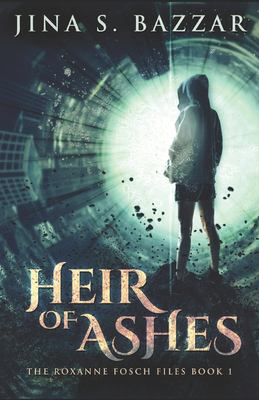 Heir of Ashes (The Roxanne Fosch Files)