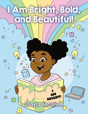 I Am Bright, Bold, and Beautiful!: An Inspirational Coloring Book for Girls