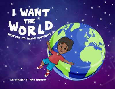 I Want The World (The World and You)