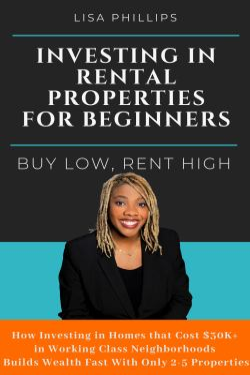 Investing in Rental Properties for Beginners: Buy Low, Rent High