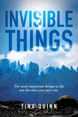 Invisible Things: The most important things in life are the ones you cant see.