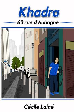 Khadra: 63 rue d'Aubagne (French Edition)