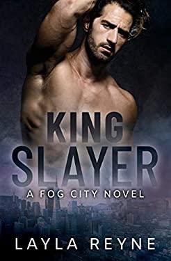 King Slayer: A Fog City Novel