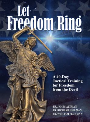 Let Freedom Ring: A 40-Day Tactical Training for Freedom from the Devil
