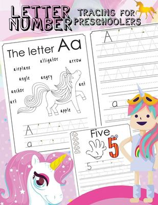 Letter Number Tracing For Preschoolers: Alphabets handwriting practice with number 0-9 tracing practice and 27 cute Unicorn coloring illustrations ste