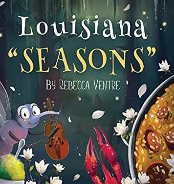 "Louisiana ""Seasons"""