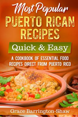 Most Popular Puerto Rican Recipes  Quick & Easy: A Cookbook of Essential Food Recipes Direct from Puerto Rico