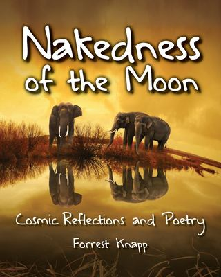 Nakedness of the Moon: Cosmic Reflections and Poetry