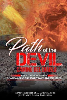 Path of the Devil - Camino del Diablo: Based on True Events of A DEA Agent and Two Private Investigators