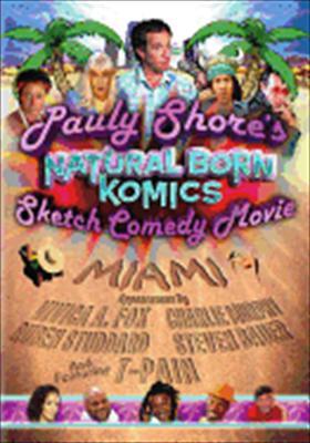 Pauly Shore's Natural Born Komics Sketch Comedy Movie