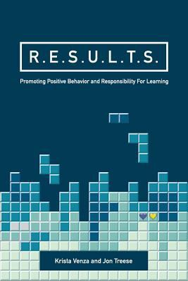 R.E.S.U.L.T.S.: Promoting Positive Behavior and Responsibility For Learning