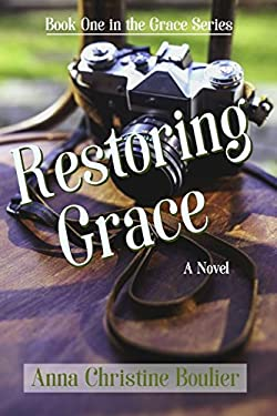 Restoring Grace: Book One in the Grace Series