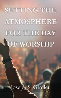 Setting the Atmosphere for the Day of Worship