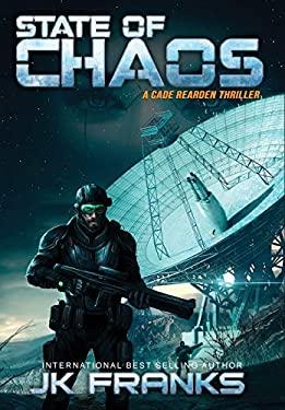 State of Chaos: a Cade Rearden Thriller