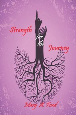 Strength for the Journey: Power for Living a Victorious Christian Life: a 21-day Inspirational Devotional