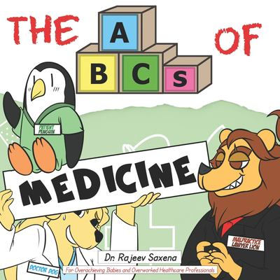 The ABCs of Medicine: For Overachieving Babies and Overworked Healthcare Professionals (Very Young Professionals)