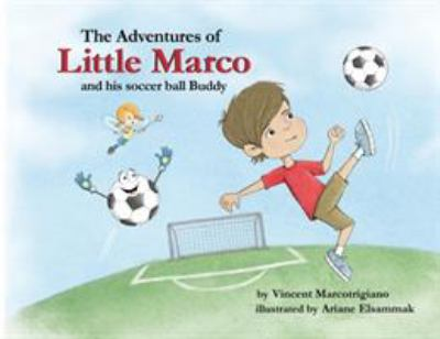 The Adventures of Little Marco and His Soccer Ball Buddy